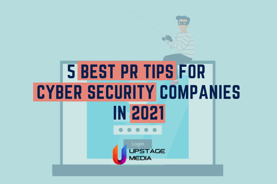 PR Tips For Cybersecurity Companies