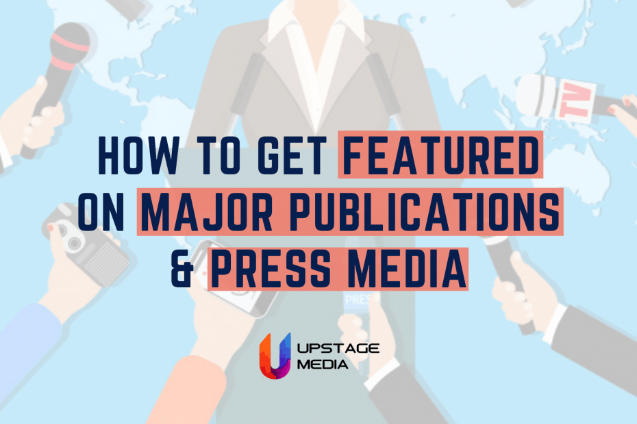 How to Get Featured on Major Publications & Press Media