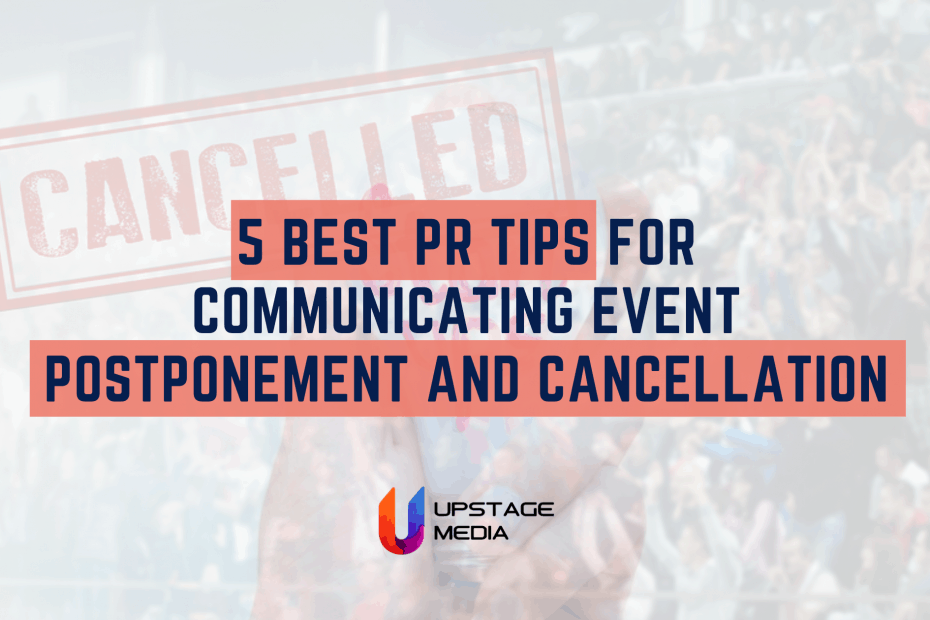 5 Best PR Tips for Communicating Event Postponement and Cancellation