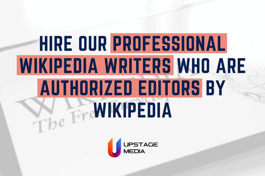 Hire our professional Wikipedia Writers who are authorized Editors by Wikipedia
