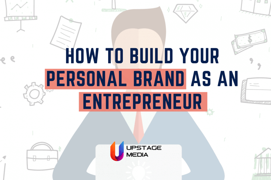How To Build Your Personal Brand as an Entrepreneur