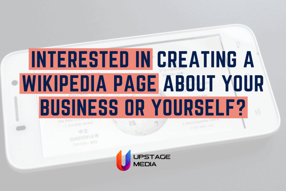 Interested in creating a Wikipedia page about your business or yourself