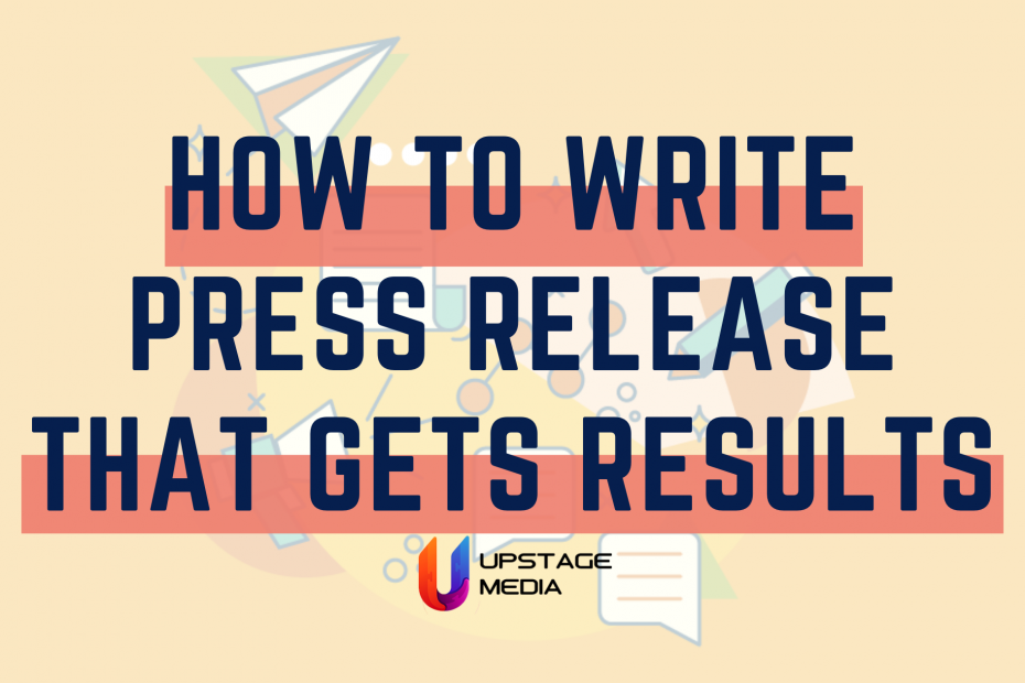 How to Write a Press Release That Gets Results (2021)